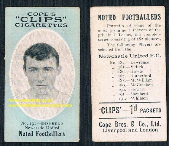 1909 Cope's Clips 2nd series Noted Footballers, 282 back, 191 Shepherd Newcastle United